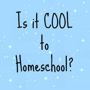 Is it COOL to Homeschool JPG[1]